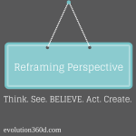 Reframing persectives