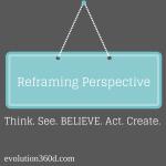 Reframing persectives