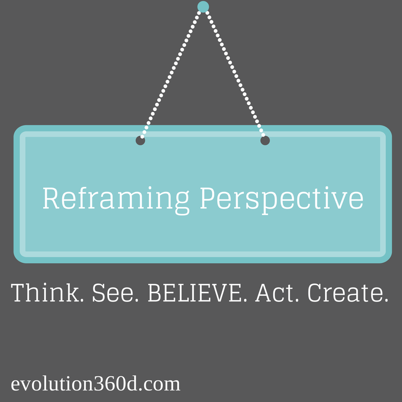 Reframing persectives works. As The Law of Attraction simply states, what you think, what you believe is what you'll create in your life.