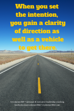 When you set the mindful intention, you get clarity of direction